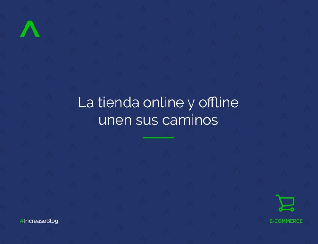 La tienda online y offline unen sus caminos