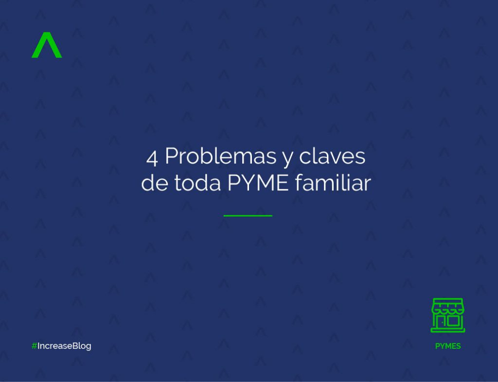4 Problemas y claves de toda PYME familiar