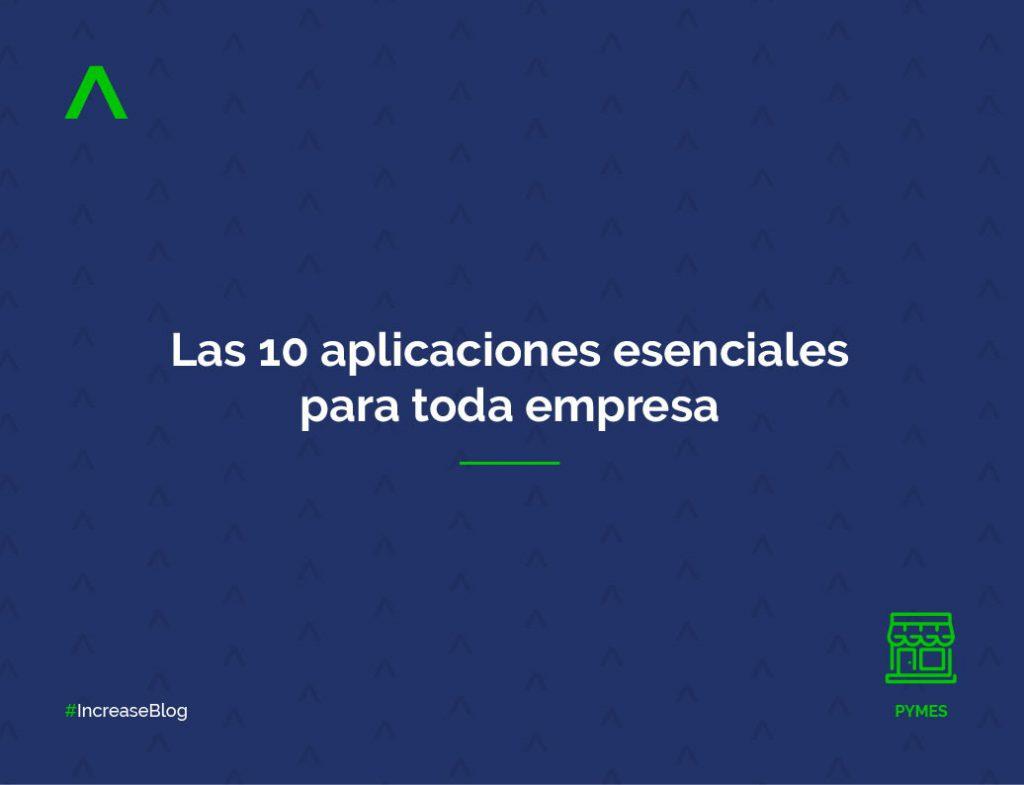 10 aplicaciones esenciales para toda empresa
