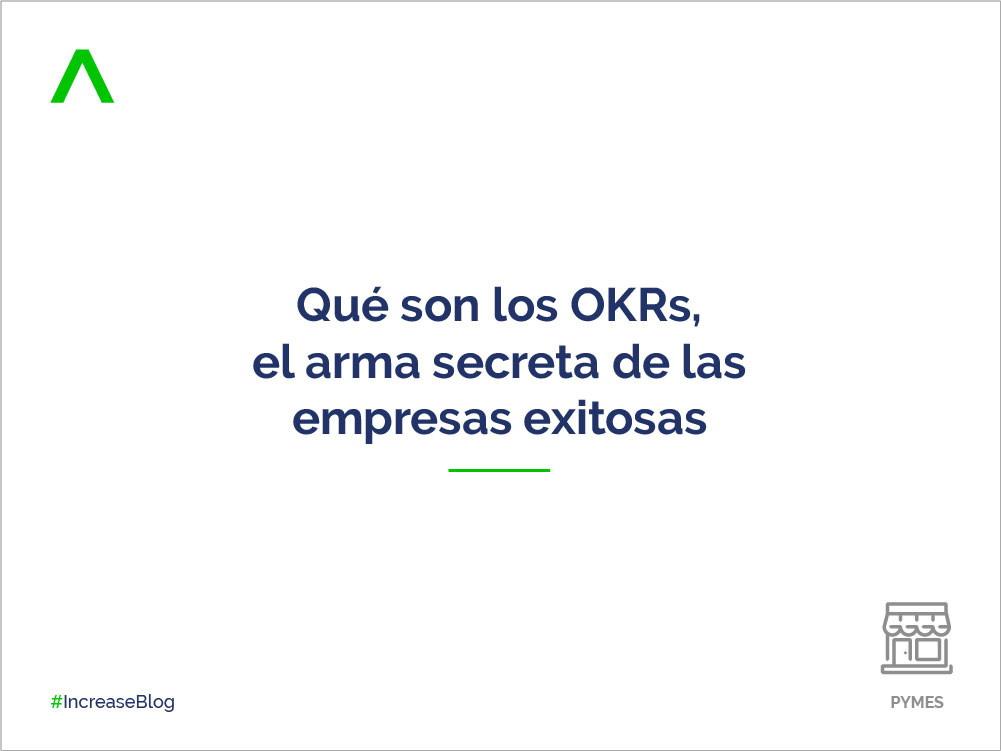 Qué son los OKRs, el arma secreta de las empresas exitosas