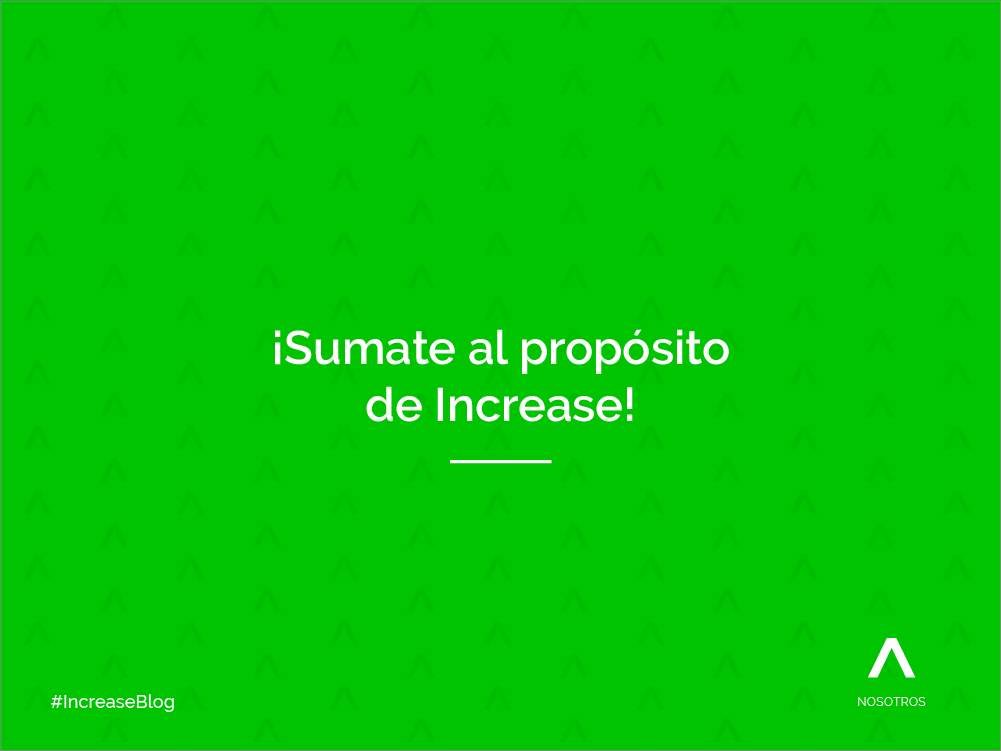 ¡Sumate al propósito de Increase!