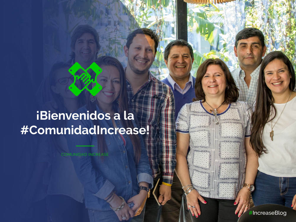 Bienvenidos a la #ComunidadIncrease
