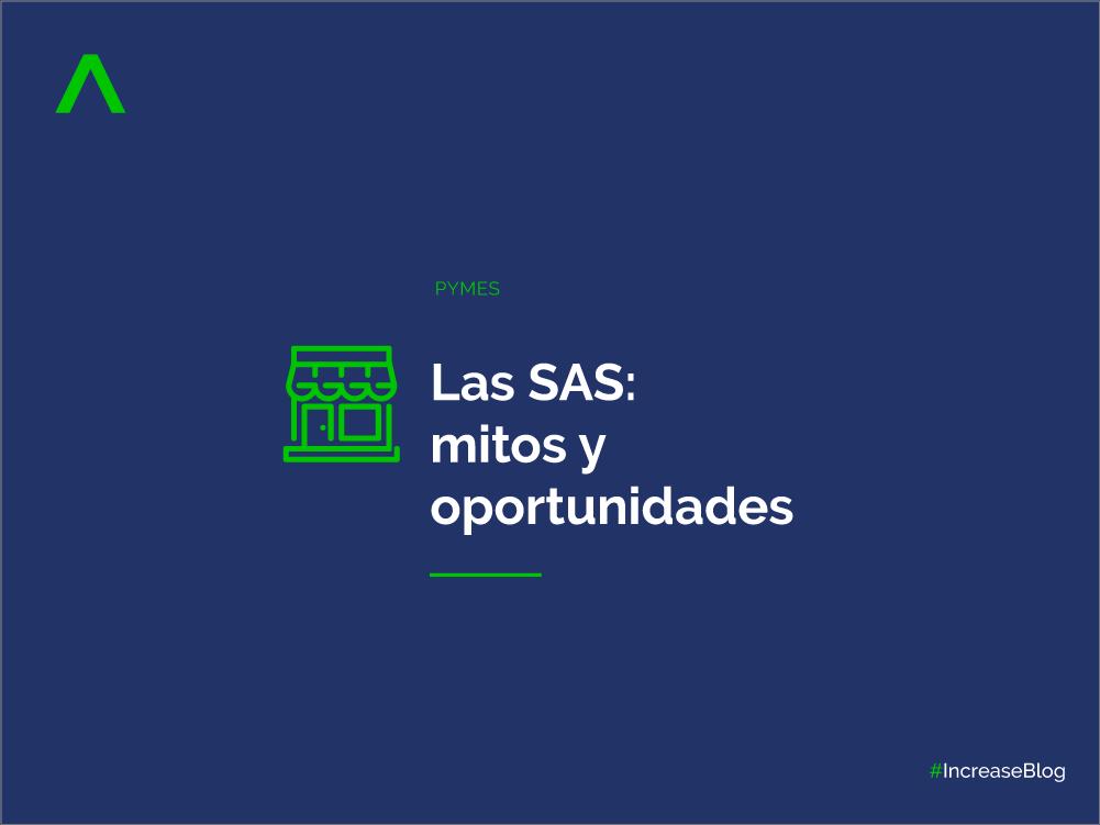 Las SAS: mitos y oportunidades