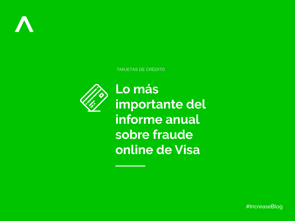 Lo más importante del informe anual sobre fraude online de Visa